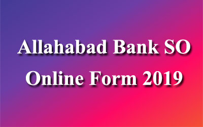 Allahabad Bank SO Online Form 2019