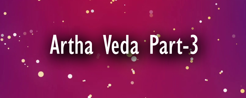 Artha Veda Part-3