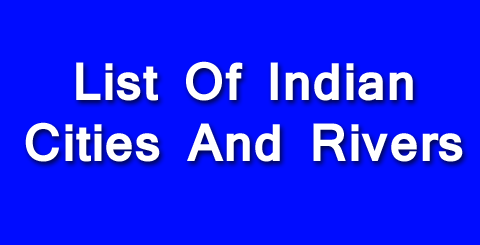 List Of Indian Cities And Rivers