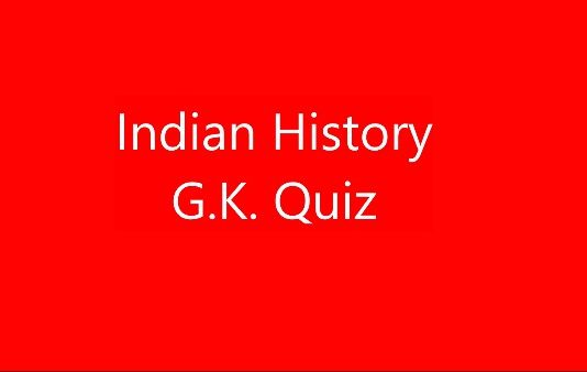 Indian History G.K. Quiz